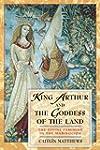 King Arthur and the Goddess of the La...