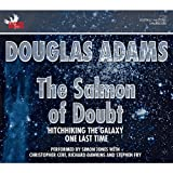 The Salmon of Doubt: Hitchhiking the Galaxy One Last Time Douglas Adams