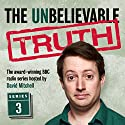 The Unbelievable Truth, Series 3 Radio/TV Program by Jon Naismith, Graeme Garden Narrated by David Mitchell