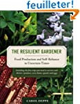 The Resilient Gardener: Food Producti...