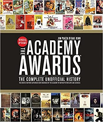 Academy Awards®: The Complete Unofficial History -- Revised and Up-To-Date written by Gail Kinn