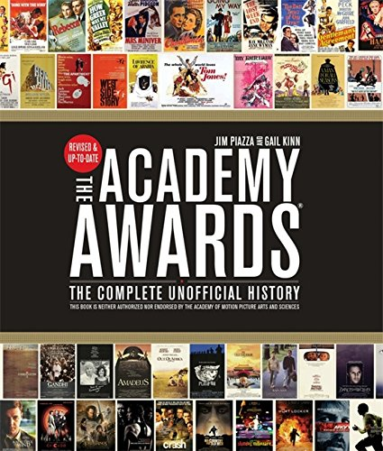 The Academy Awards: The Complete Unofficial History - Revised and Up-To-Date