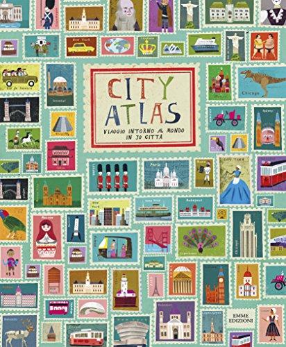 City Atlas - Viaggio intorno al mondo in 30 città