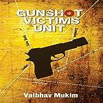 Gunshot Victims Unit | Vaibhav Mukim
