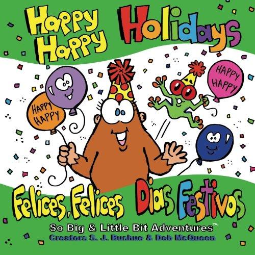 Happy Happy Holidays: Felices, Felices Dias Festivos (So Big & Little Bit Adventures?) (Volume 1) [Bushue, S.. J.] (Tapa Blanda)