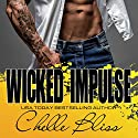 Wicked Impulse Audiobook by Chelle Bliss Narrated by Lee Samuels, Samantha Brentmoor