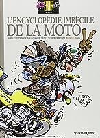 Joe Bar Team : L'encyclopédie imbécile de la moto