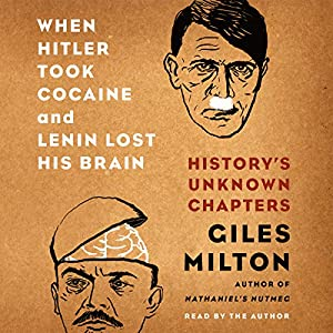 When Hitler Took Cocaine and Lenin Lost His Brain Audiobook