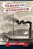 img - for Taming the Muskingum book / textbook / text book