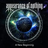 A New Beginning by Appearance Of Nothing