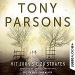 Mit Zorn sie zu strafen: Detective Max Wolfes zweiter Fall | Tony Parsons