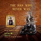 The Man Who Never Was Hörbuch von Olga Núñez Miret Gesprochen von: Chiquito Joaquim Crasto
