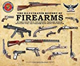 The Illustrated History of Firearms: In ...