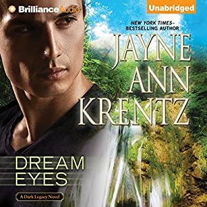 Dream Eyes: A Dark Legacy Novel, Book 2 | [Jayne Ann Krentz]