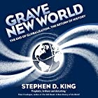 Grave New World: The End of Globalization, the Return of History Hörbuch von Stephen D. King Gesprochen von: Shaun Grindell