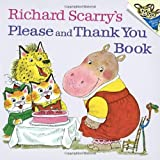 Richard Scarry's Please and Thank You Book (0394826817) by Scarry, Richard