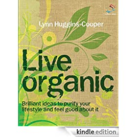 Live Organic (52 Brilliant Ideas)