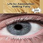 Life by Association: Getting Furry | Joseph Santiago