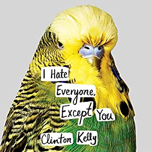 I Hate Everyone, Except You Audiobook