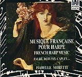 Musique française pour harpe : Fauré, Debussy, Caplet, ... | Moretti, Isabelle. Musicien