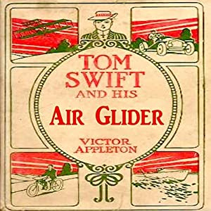 Tom Swift and His Air Glider: Seeking the Platinum Treasure | [Victor Appleton]