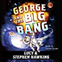 George and the Big Bang Audiobook by Stephen Hawking, Lucy Hawking Narrated by James Goode