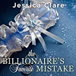 The Billionaire's Favorite Mistake: Billionaires and Bridesmaids, Book 4 | Jessica Clare