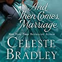 And Then Comes Marriage Audiobook by Celeste Bradley Narrated by Victoria Aston