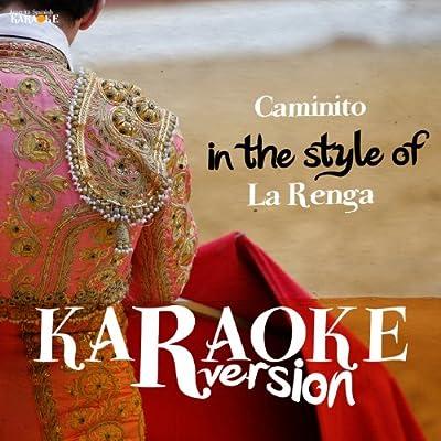 Caminito (In the Style of La Renga) [Karaoke Version]