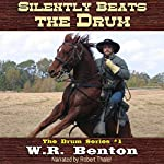 Silently Beats the Drum: The Drum Series, Book 1 | W.R. Benton