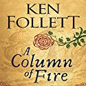 A Column of Fire Audiobook by Ken Follett Narrated by To Be Announced