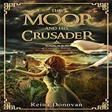 The Moor and His Crusader: Book II & III of the Crusader Trilogy Audiobook by Reina Donovan Narrated by Leanne Yau