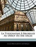 echange, troc Julius Maria Joseph Leo Perquy - La Typographie Bruxelles Au Dbut Du Xxe Siecle
