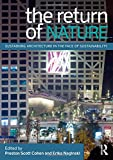 img - for The Return of Nature: Sustaining Architecture in the Face of Sustainability book / textbook / text book