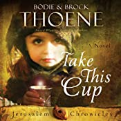Take This Cup: The Jerusalem Chronicles, Book 2 | [Brock Thoene, Bodie Thoene]