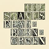 The Staves Dead & Born & Grown [Digipack]
