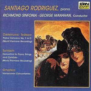 Castelnuovo-Tedesco: Piano Concerto, No. 1; Surinach: Concerto for Piano, Strings and Cymbals; Ginastera: Variacones Concertantes