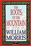 The Roots of the Mountain (0809530813) by Morris, William