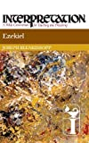 img - for Ezekiel (Interpretation: A Bible Commentary for Teaching & Preaching) book / textbook / text book