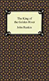 John Ruskin The King of the Golden River