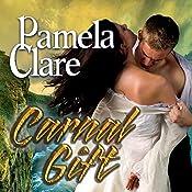 Carnal Gift: Blakewell/Kenleigh Family, Book 2 | [Pamela Clare]