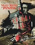 Edgar Allan Poes Tales of Death and Dementia