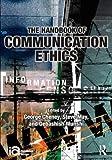 The Handbook of Communication Ethics (ICA Handbook Series)