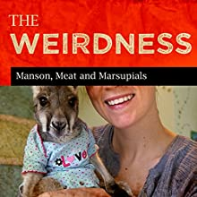 Manson, Meat and Marsupials  by The Weirdness Narrated by Rex Rogers