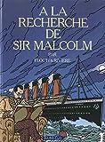img - for A La Recherche de Sir Malcolm (French Edition) book / textbook / text book