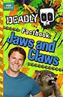 Deadly Factbook 6: Jaws and Claws (Steve Backshall's Deadly series)