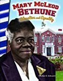 Mary McLeod Bethune: Education and Equality (Primary Source Readers)