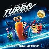 Turbo - Kleine Schnecke, großer Traum - Das Original-Hörspiel zum Kinofilm