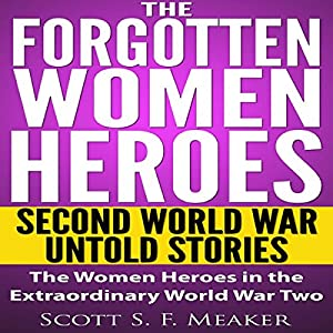 The Forgotten Women Heroes Audiobook