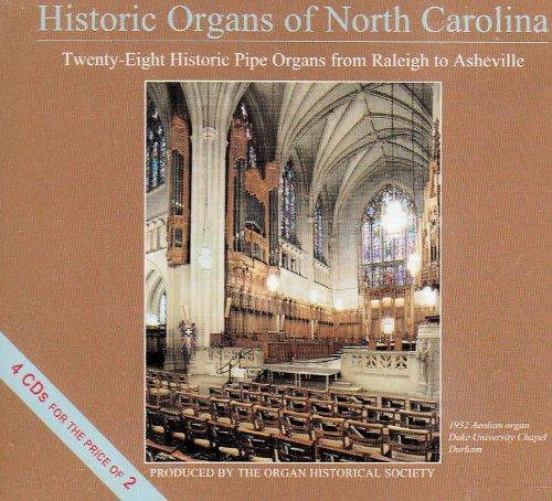 Historic Organs of North Carolina by Dietrich Buxtehude, Nicolas de Grigny, David [Composer] Evans, Girolamo Frescobaldi and Johann [1] [Composer] Walter
